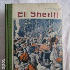 Libros antiguos: EL SHERIFF. ENRIQUE SPALDING.. Lote 157017842