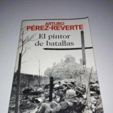 Libros antiguos: LIBRO-EL PINTOR DE BATALLAS-ARTURO PÉREZ REVERTÉ-2007-VER FOTOS. Lote 157555018