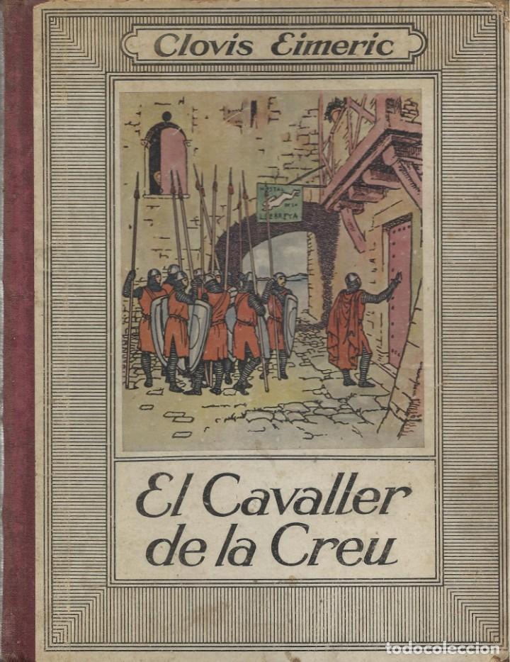 EL CAVALLER DE LA CREU, CLOVIS EIMERIC (Libros Antiguos, Raros y Curiosos - Literatura Infantil y Juvenil - Novela)