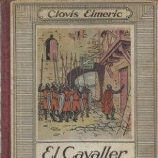 Libros antiguos: EL CAVALLER DE LA CREU, CLOVIS EIMERIC. Lote 157904446