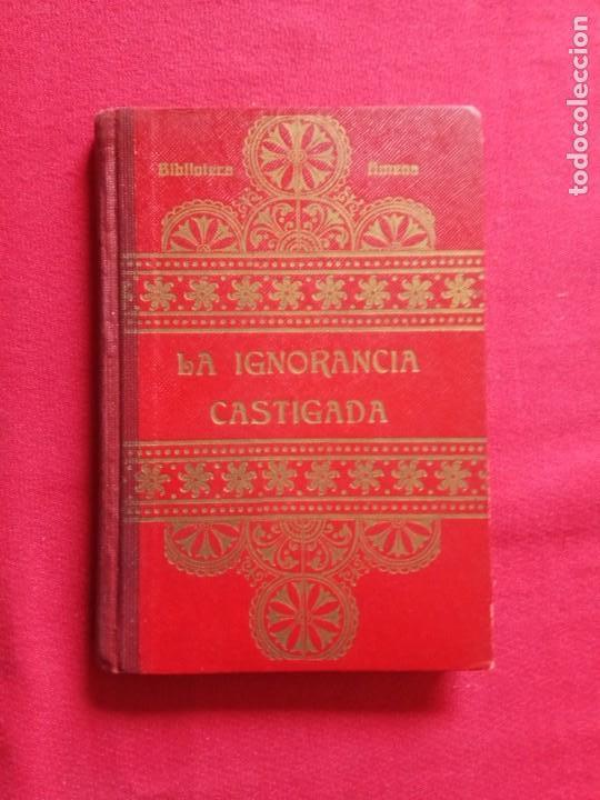LA IGNORANCIA CASTIGADA.C.SCHMID.1925. (Libros Antiguos, Raros y Curiosos - Literatura Infantil y Juvenil - Novela)