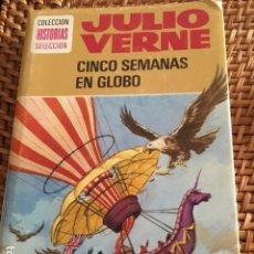 Libros antiguos: CINCO SEMANAS EN GLOBO. JULIO VERNE. ED. ILUSTRADA.. Lote 159248578