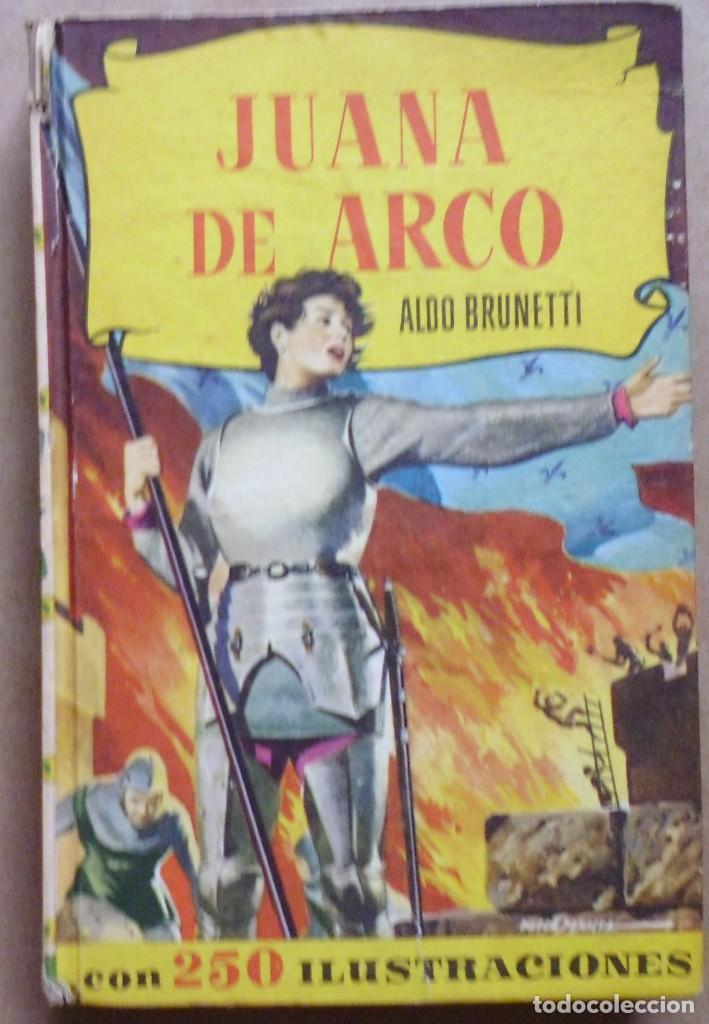 LOTE Nº 23 JUANA DE ARCO POR ALDO BRUNETTI EDICIONES BRUGERA (Libros Antiguos, Raros y Curiosos - Literatura Infantil y Juvenil - Novela)