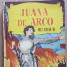 Libros antiguos - LOTE Nº 23 JUANA DE ARCO POR ALDO BRUNETTI EDICIONES BRUGERA - 160051034