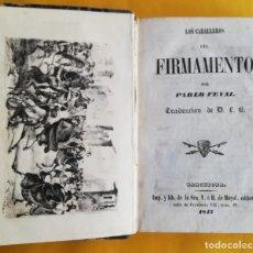 Libros antiguos: LOS CABALLEROS DEL FIRMAMENTO. PABLO FEVAL 1847. BARCELONA. ENCUADERNADO EN PALMA MALLORCA. Lote 160562242
