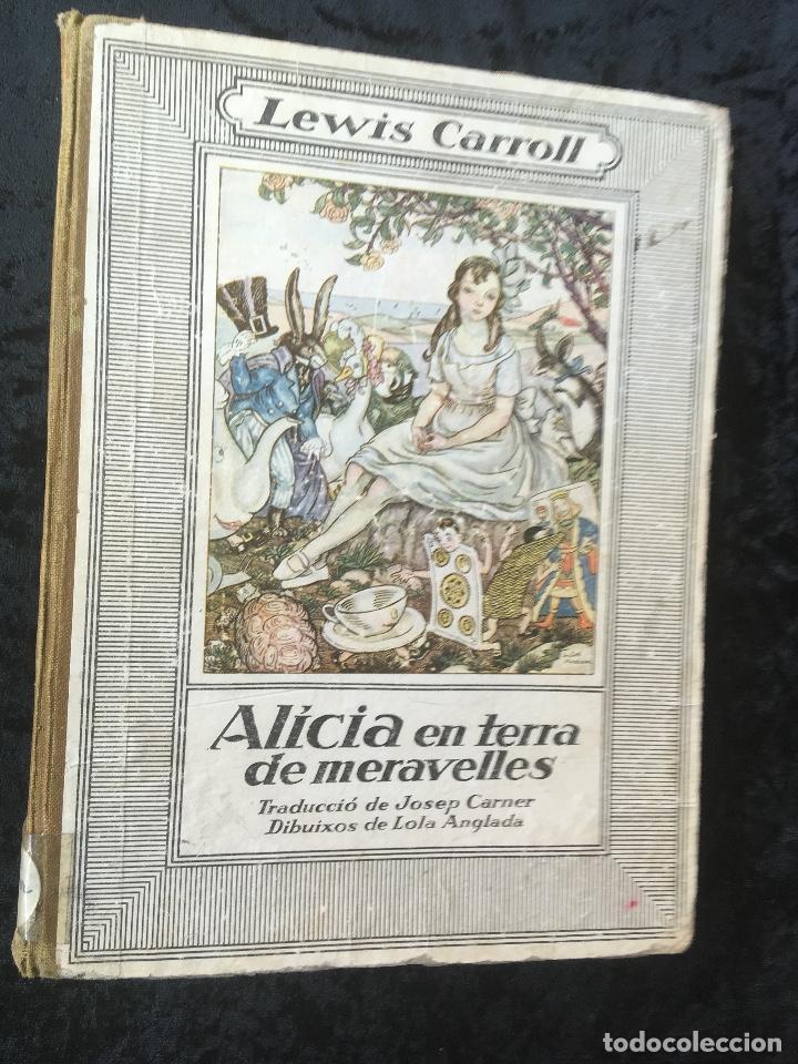 ALICIA EN TERRA DE MERAVELLES - LEWIS CARROLL - LOLA ANGLADA - ED. MENTORA (Libros Antiguos, Raros y Curiosos - Literatura Infantil y Juvenil - Novela)
