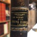 Libros antiguos: LE ROMAN D´UN JEUNE HOMME PAUVRE. FEUILLET, OCTAVE. PARIS: CALMAN LEVY, 1890. 8VO. 316 PP. HOLANDESA. Lote 160695078