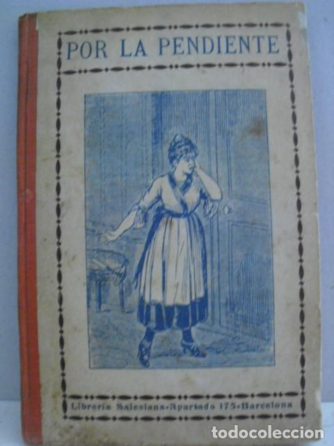 POR LA PENDIENTE - PADRE JUAN J.FRANCO, S.J. - 1922 (Libros Antiguos, Raros y Curiosos - Literatura Infantil y Juvenil - Novela)