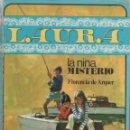 Libros antiguos: LA NIÑA MISTERIO. LAURA. Nº 1. 1970. Lote 164714386
