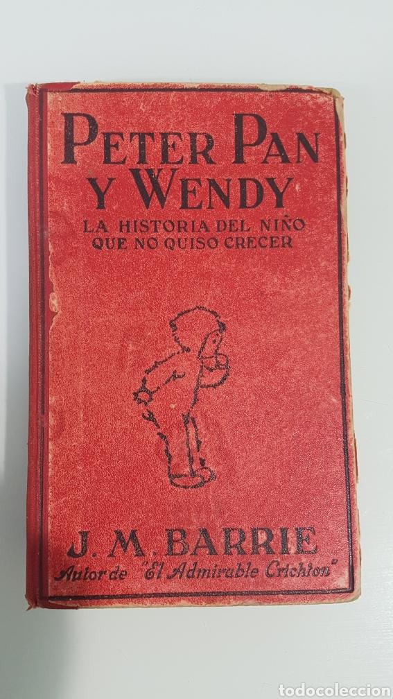 PETER PAN Y WENDY. LA HISTORIA DEL NIÑO QUE NO QUERÍA CRECER. (Libros Antiguos, Raros y Curiosos - Literatura Infantil y Juvenil - Novela)