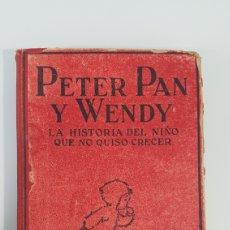 Libros antiguos: PETER PAN Y WENDY. LA HISTORIA DEL NIÑO QUE NO QUERÍA CRECER.. Lote 165216084
