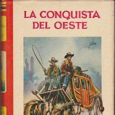 Libros antiguos: COLECCION GALATEA LA CONQUISTA DEL OESTE ILUSTRADO POR TOMAS PORTO ED. CIES. Lote 165351322