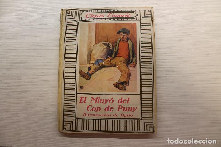 EL MINYÓ DEL COP DE PUNY, ILUSTRADO POR OPISSO, CLOVIS EIMERIC, ED. JOVENTUT, 1934, PRIMERA EDICIÓN (Libros Antiguos, Raros y Curiosos - Literatura Infantil y Juvenil - Novela)