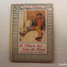 Libros antiguos: EL MINYÓ DEL COP DE PUNY, ILUSTRADO POR OPISSO, CLOVIS EIMERIC, ED. JOVENTUT, 1934, PRIMERA EDICIÓN. Lote 165744298