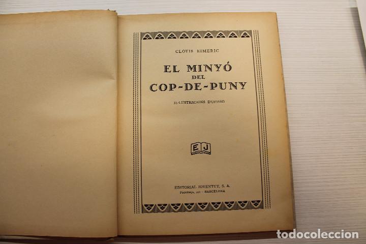 Libros antiguos: EL MINYÓ DEL COP DE PUNY, ILUSTRADO POR OPISSO, CLOVIS EIMERIC, ED. JOVENTUT, 1934, PRIMERA EDICIÓN - Foto 5 - 165744298