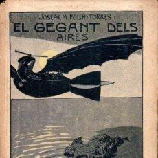 Libros antiguos: FOLCH I TORRES : EL GEGANT DELS AIRES PRIMERA PART(BAGUÑÁ, 1911) EN CATALÁN. Lote 165808738