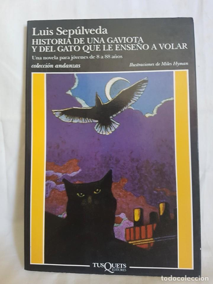 LUIS SEPULVEDA. HISTORIA DE UNA GAVIOTA (Libros Antiguos, Raros y Curiosos - Literatura Infantil y Juvenil - Novela)