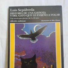 Libros antiguos: LUIS SEPULVEDA. HISTORIA DE UNA GAVIOTA. Lote 166400658