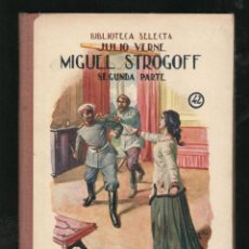 Libros antiguos: JULIO VERNE: MIGUEL STROGOFF 2ª PARTE. BARCELONA, RAMÓN SOPENA 1941. Lote 166516722