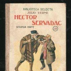 Libros antiguos: JULIO VERNE: HECTOR SERVADAC 2ª PARTE. BARCELONA, RAMÓN SOPENA. Lote 166518446