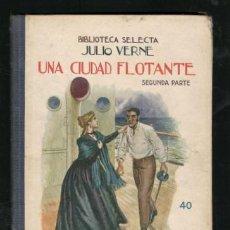 Libros antiguos: JULIO VERNE: UNA CIUDAD FLOTANTE 2ª PARTE. BARCELONA, RAMÓN SOPENA 1931. Lote 166519334