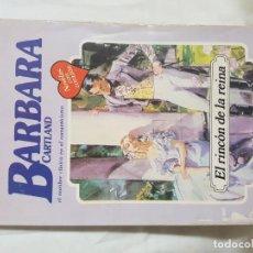 Libros antiguos: BARBARA CARTLAND. EL RINCON DE LA REINA. Lote 166534686