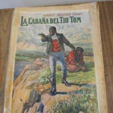 Libros antiguos: LA CABAÑA DEL TÍO TOM, HARRIET BEECHER 1935. Lote 166596562