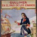 Libros antiguos: GULLIVER EN EL PAÍS DE LOS ENANOS (SOPENA, 1930). Lote 167106728