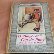 Libros antiguos: EL MINYO DEL COP DE PUNY (CLOVIS EIMERIC) OPISSO PRIMERA EDICION 1934 (LB36). Lote 167664580
