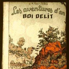 Libros antiguos: LES AVENTURES D'EN BOI DELIT (1927) ED. JOSEP BAGUÑÁ- JOSEP Mª FOLCH I TORRES - PATUFET (EN CATALÀ). Lote 167857504