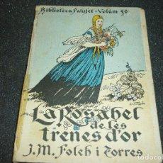 Libros antiguos: LA ROSABEL DE LES TRENES D'OR DE JOSEP Mª FOLCH I TORRES- 1925. Lote 168604564