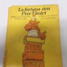 Libros antiguos: BIBLIOTECA PATUFET LA FORTUNA D'EN PERE VIROLET JM FOLCH I TORRES IL. JUNCEDA 1915. Lote 169912452