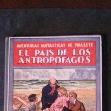 Libros antiguos: EL PAÍS DE LOS ANTROPÓFAGOS-AVENTURAS FANTÁSTICAS DE PIRULETE-FEDERICO TRUJILLO-(RAMON SOPENA, 1922). Lote 171499453