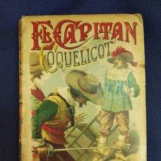 Libros antiguos: EL CAPITAN COQUELICOT. DU TERRAIL, PONSON. AUTORES CELEBRES XXXIV. CALLEJA. MADRID, PRINC. S.XX. Lote 171527400