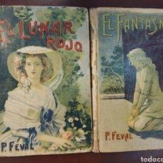 Libros antiguos: EL LUNAR ROJO - EL FANTASMA. 2 VOL. PAUL FEVAL. CALLEJA. MADRID, PRINC. SXX. Lote 171524729