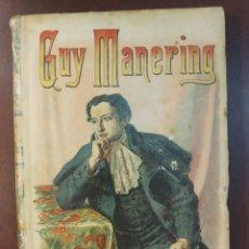 Libros antiguos: GUY MANERING O EL ASTROLOGO. SCOTT, WALTER. AUTORES CELEBRES LXXV. CALLEJA. MADRID, PRINC. S.XX. Lote 171528564