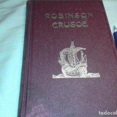 Libros antiguos: ROBINSON CRUSOE, 1914, DANIEL DE FOE. Lote 171716652