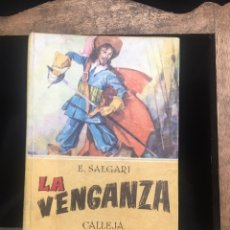 Libros antiguos: NOVELAS DE AVENTURAS DE EMILIO SALGARI Nº 22. LA VENGANZA. SATURNINO CALLEJA.. Lote 172339624