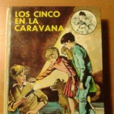 Libros antiguos: LOS CINCO EN LA CARAVANA - ENID BLYTON - 1ª EDICIÓN 1966. Lote 172369497