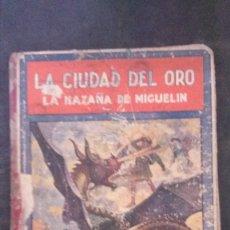 Libros antiguos: LA CIUDAD DEL ORO (LA HAZAÑA DE MIGUELÍN)-FEDERICO TRUJILLO-(EDITORIAL RAMÓN SOPENA-1934). Lote 173071550