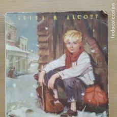 Libros antiguos: HOMBRECITOS Y AQUELLOS HOMBRECITOS DE LUISA M. ALCOTT. COLECCION OASIS. NUM 125 Y 128. Lote 173627655