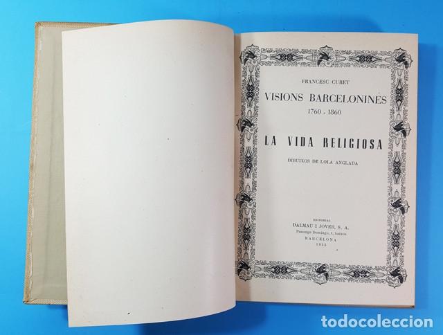 Libros antiguos: VISIONS BARCELONINES 1760-1860 FRANCESC CURET, DIBUJOS LOLA ANGLADA, DALAMAU I JOVER 1954, 10 TOMOS - Foto 3 - 173637517