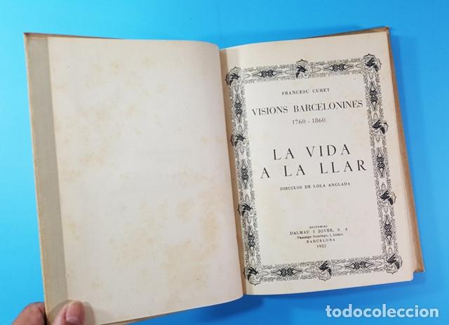 Libros antiguos: VISIONS BARCELONINES 1760-1860 FRANCESC CURET, DIBUJOS LOLA ANGLADA, DALAMAU I JOVER 1954, 10 TOMOS - Foto 6 - 173637517