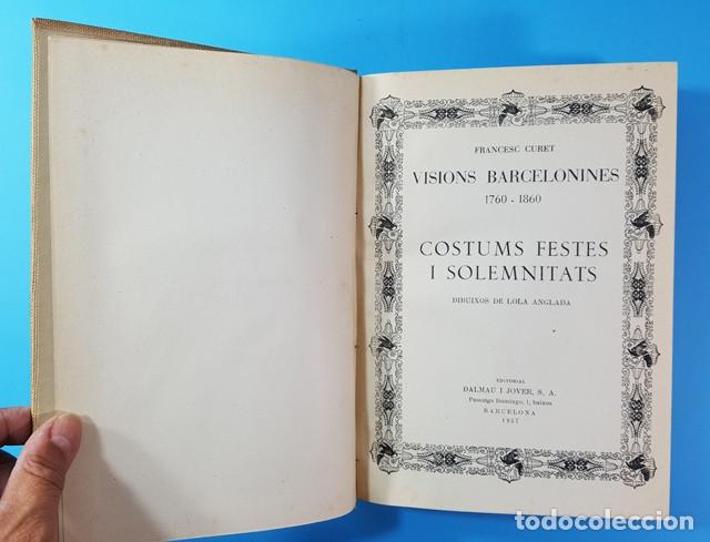 Libros antiguos: VISIONS BARCELONINES 1760-1860 FRANCESC CURET, DIBUJOS LOLA ANGLADA, DALAMAU I JOVER 1954, 10 TOMOS - Foto 7 - 173637517