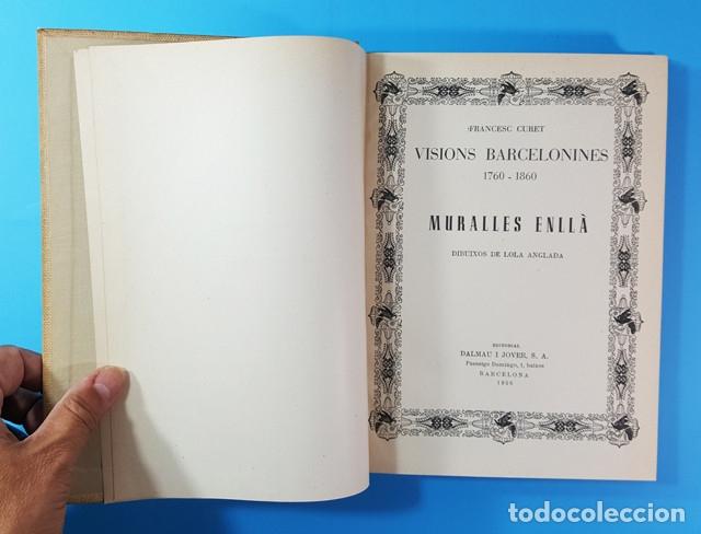 Libros antiguos: VISIONS BARCELONINES 1760-1860 FRANCESC CURET, DIBUJOS LOLA ANGLADA, DALAMAU I JOVER 1954, 10 TOMOS - Foto 8 - 173637517