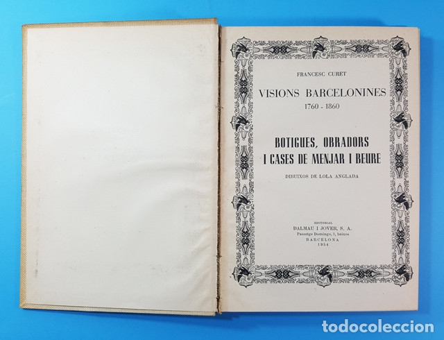 Libros antiguos: VISIONS BARCELONINES 1760-1860 FRANCESC CURET, DIBUJOS LOLA ANGLADA, DALAMAU I JOVER 1954, 10 TOMOS - Foto 11 - 173637517