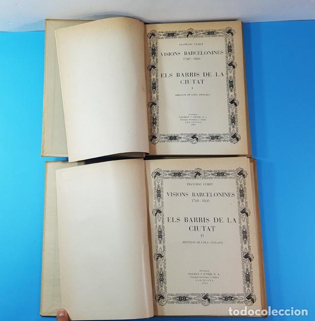 Libros antiguos: VISIONS BARCELONINES 1760-1860 FRANCESC CURET, DIBUJOS LOLA ANGLADA, DALAMAU I JOVER 1954, 10 TOMOS - Foto 13 - 173637517