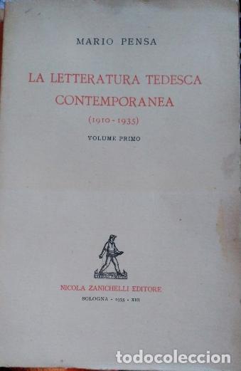 LA LETTERATURA TEDESCA CONTEMPORANEA (1910-1935). VOLUME PRIMO. - PENSA, MARIO. (Libros Antiguos, Raros y Curiosos - Literatura Infantil y Juvenil - Novela)