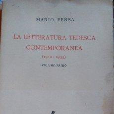 Libros antiguos: LA LETTERATURA TEDESCA CONTEMPORANEA (1910-1935). VOLUME PRIMO. - PENSA, MARIO.. Lote 173727922