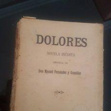 Libros antiguos: DOLORES NOVELA INÉDITA 1909. Lote 174152444